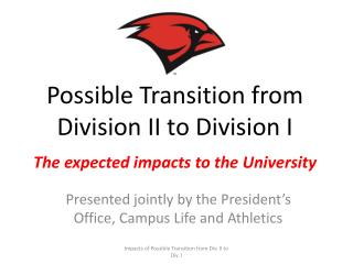 Possible Transition from  Division II to Division I
