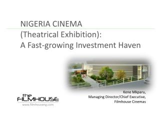 NIGERIA CINEMA (Theatrical Exhibition): A Fast-growing Investment Haven