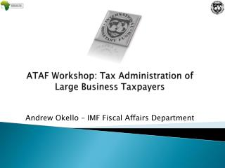 ATAF Workshop: Tax Administration of Large Business Taxpayers