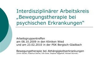 Interdisziplin rer Arbeitskreis   Bewegungstherapie bei psychischen Erkrankungen