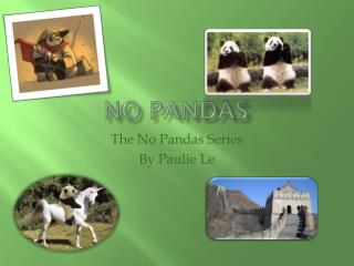 NO Pandas