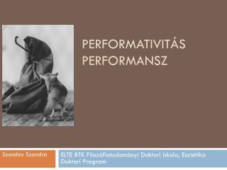 Performativitás Performansz