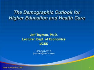 The Demographic Outlook for  Higher Education and Health Care