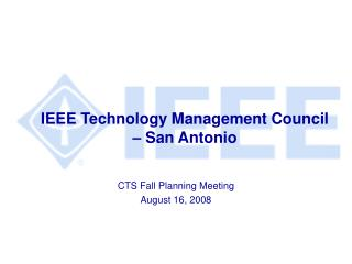 IEEE Technology Management Council � San Antonio