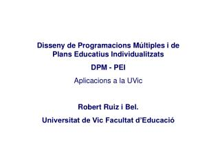 Disseny de Programacions M�ltiples i de Plans Educatius Individualitzats DPM - PEI