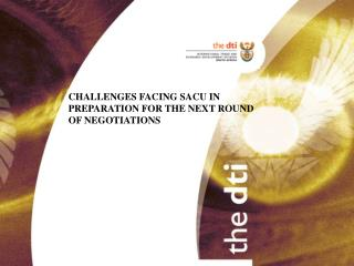 CHALLENGES FACING SACU IN  PREPARATION FOR THE NEXT ROUND  OF NEGOTIATIONS
