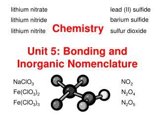 Unit 5: Bonding and Inorganic Nomenclature