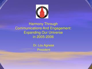 Harmony Through  Communications And Engagement:      Expanding Our Universe in 2005-2006