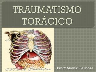 TRAUMATISMO TOR�CICO