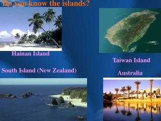 Do you know the islands?