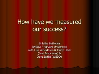 How have we measured  our success?