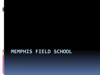 Memphis Field School