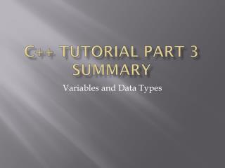 C++ Tutorial Part 3 Summary