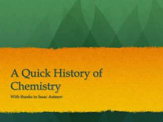 A Quick History of Chemistry