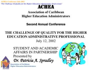 ACHEA Association of Caribbean Higher Education Administrators  Second Annual Conference  THE CHALLENGE OF QUALITY FOR T