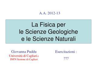 La Fisica per  le Scienze Geologiche e le Scienze Naturali