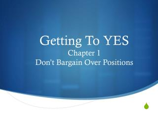 Getting To YES Chapter 1  Don't Bargain Over Positions