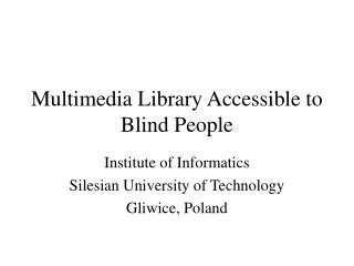 Multimedia Library Accessible  to Blind People