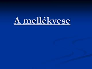 A mell �kvese