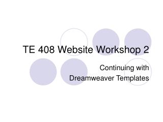 TE 408 Website Workshop 2