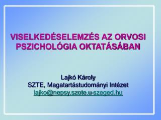 VISELKEDÉSELEMZÉS AZ ORVOSI PSZICHOLÓGIA OKTATÁSÁBAN