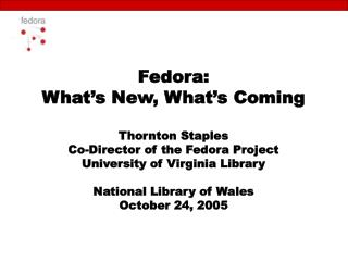 Fedora is……..