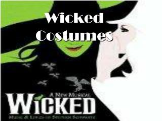 Wicked Costumes