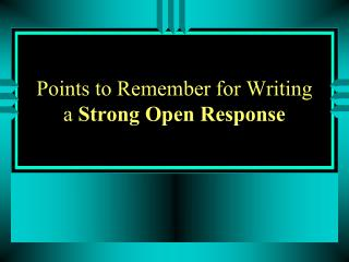 Points to Remember for Writing a  Strong Open Response
