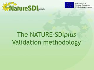 The NATURE- SDI plus  Validation methodology