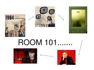 ROOM 101.......