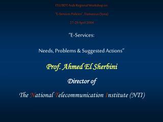 "ITU/BDT Arab Regional Workshop on  ""E-Services Policies"", Damascus (Syria)  27-29 April 2004"