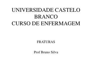 UNIVERSIDADE CASTELO BRANCO CURSO DE ENFERMAGEM
