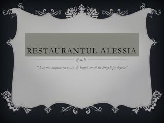 RESTAURANTUL ALESSIA
