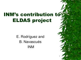 INM�s contribution to ELDAS project