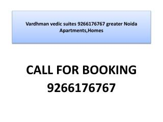 Vardhman vedic suites 9266176767 greater Noida Apartments