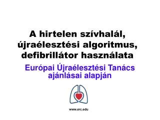 A hirtelen szívhalál, újraélesztési algoritmus, defibrillátor használata