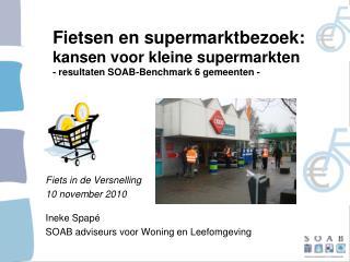 Fiets in de Versnelling 10 november 2010 Ineke Spapé  SOAB adviseurs voor Woning en Leefomgeving