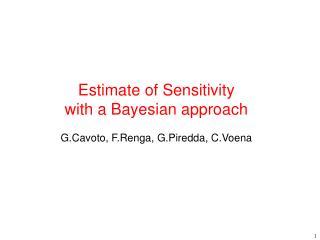 Estimate of Sensitivity with a Bayesian approach G.Cavoto, F.Renga, G.Piredda, C.Voena