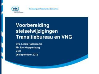 Voorbereiding stelselwijzigingen Transitiebureau en VNG