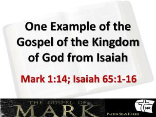 One Example of the Gospel of the Kingdom of God from Isaiah