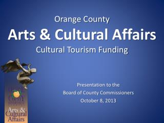 Orange County  Arts & Cultural Affairs Cultural Tourism Funding