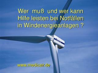 Wer  mu   und wer kann Hilfe leisten bei Notf llen in Windenergieanlagen