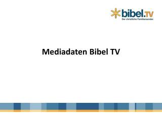 Mediadaten Bibel TV