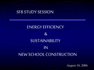 ENERGY EFFICIENCY  & SUSTAINABILITY  IN       NEW SCHOOL CONSTRUCTION