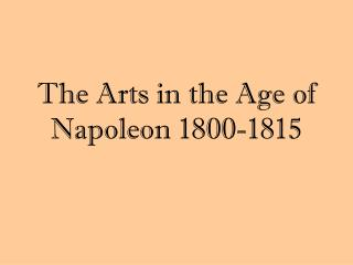 The Arts in the Age of Napoleon 1800-1815