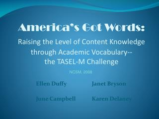 America s Got Words: Raising the Level of Content Knowledge through Academic Vocabulary--  the TASEL-M Challenge