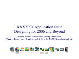 XXXXXX Application Suite Designing for 2006 and Beyond