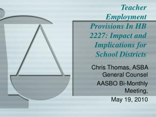Teacher Employment Provisions In HB 2227: Impact and Implications for School Districts