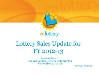 Lottery Sales Update for   FY  2012-13