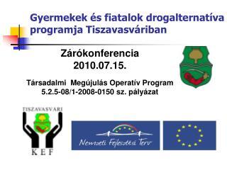 Gyermekek és fiatalok drogalternatíva programja Tiszavasváriban